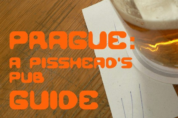 Prague: A Pisshead's Pub Guide 2nd Edition